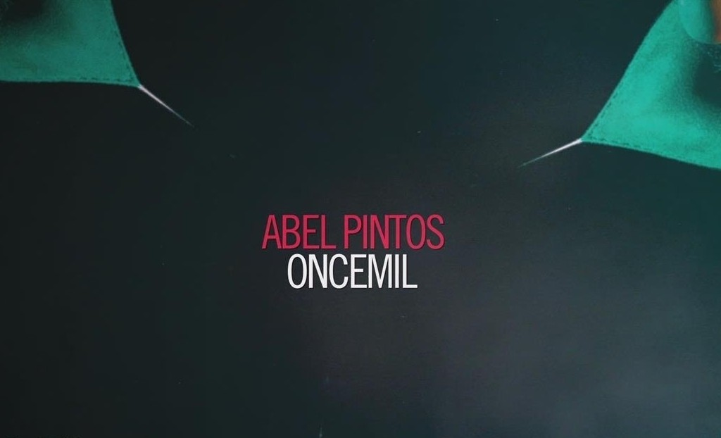 """Abel Pintos presenta su nuevo single  """"ONCEMIL"""""""