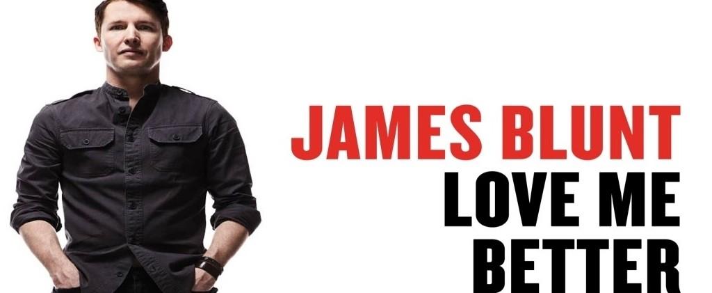 """James Blunt lanza el video de su nueva canción """"Love Me Better"""""""